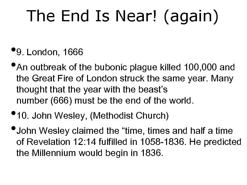 The End Is Near! (again) • 9. London, 1666 • An outbreak of the