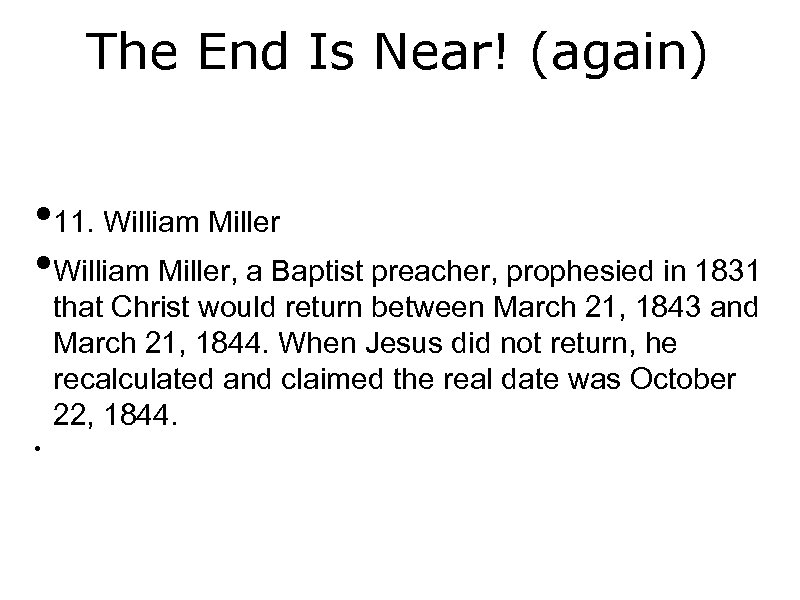 The End Is Near! (again) • 11. William Miller • William Miller, a Baptist