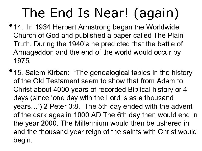 The End Is Near! (again) • 14. In 1934 Herbert Armstrong began the Worldwide