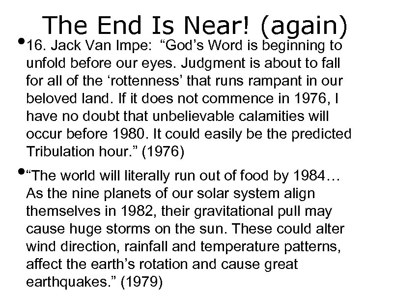 """The End Is Near! (again) • 16. Jack Van Impe: """"God's Word is beginning"""