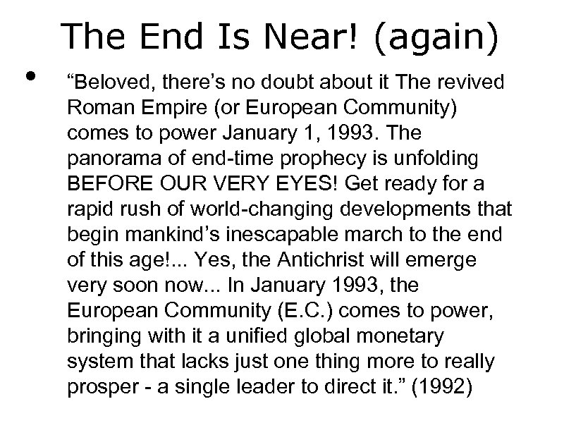 """• The End Is Near! (again) """"Beloved, there's no doubt about it The"""