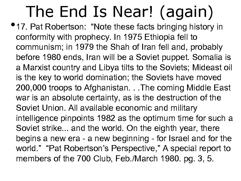 """The End Is Near! (again) • 17. Pat Robertson: """"Note these facts bringing history"""