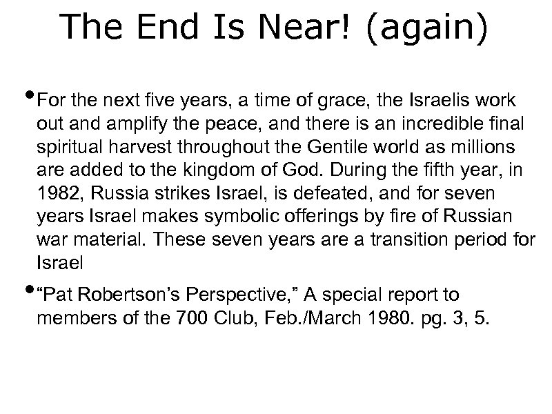 The End Is Near! (again) • For the next five years, a time of