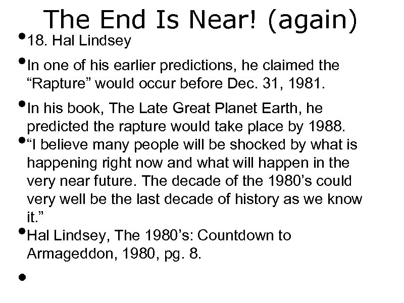 The End Is Near! (again) • 18. Hal Lindsey • In one of his