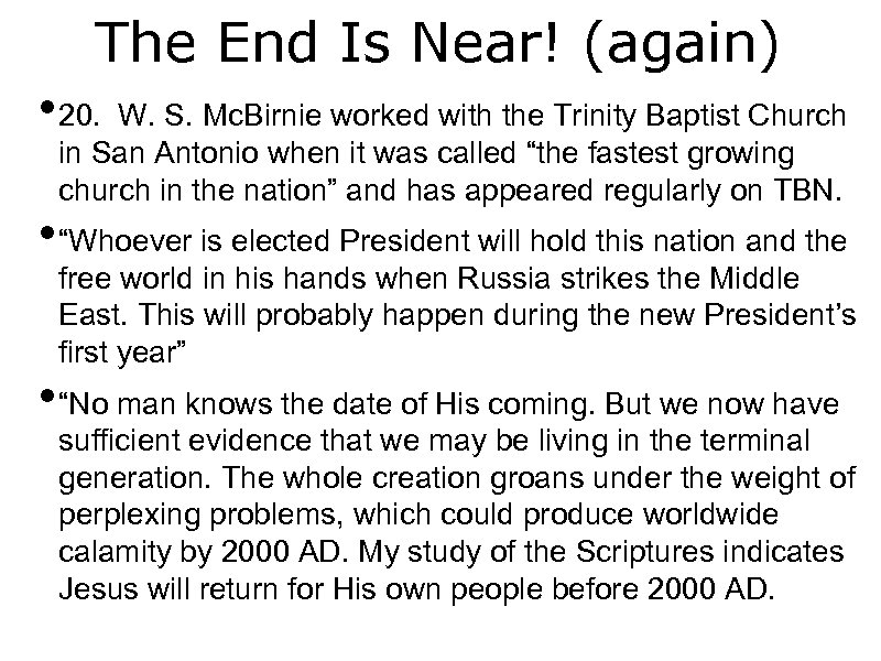The End Is Near! (again) • 20. W. S. Mc. Birnie worked with the