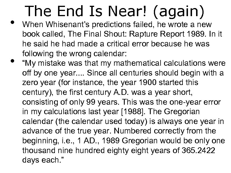 • • The End Is Near! (again) When Whisenant's predictions failed, he wrote