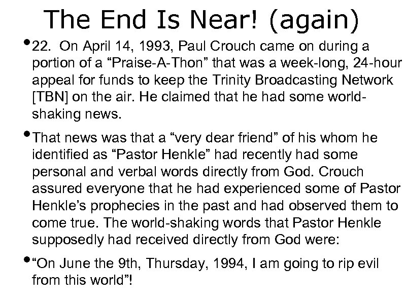 The End Is Near! (again) • 22. On April 14, 1993, Paul Crouch came