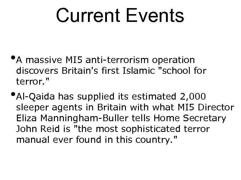 Current Events • A massive MI 5 anti-terrorism operation discovers Britain's first Islamic