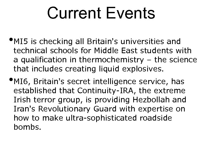 Current Events • MI 5 is checking all Britain's universities and technical schools for
