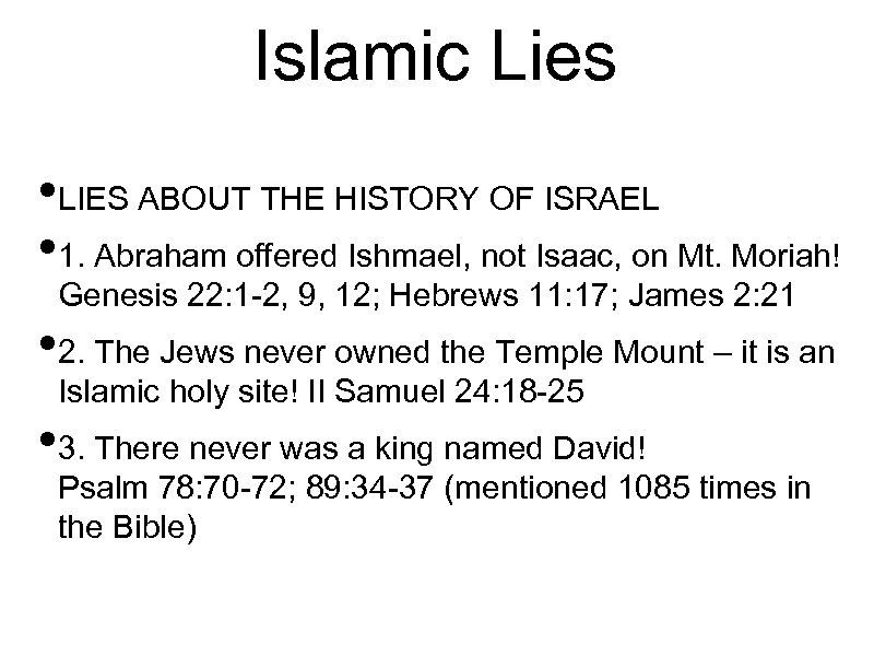 Islamic Lies • LIES ABOUT THE HISTORY OF ISRAEL • 1. Abraham offered Ishmael,