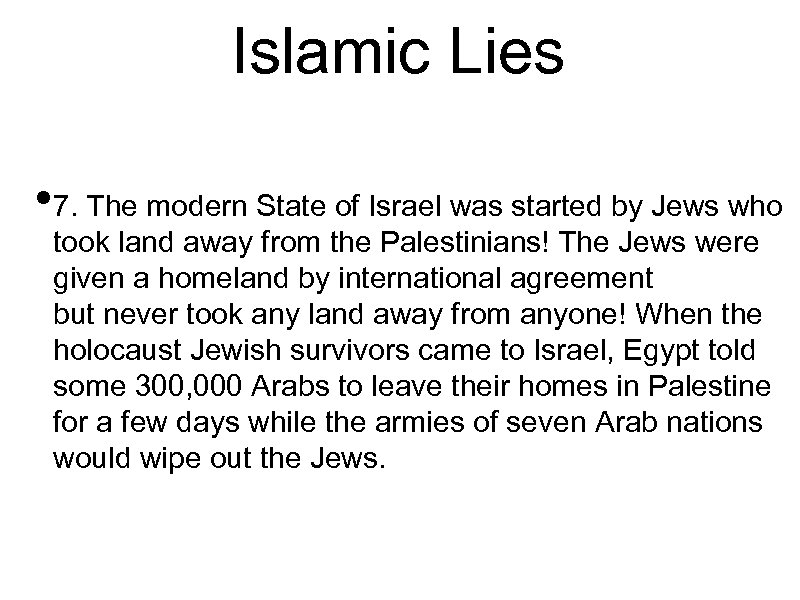 Islamic Lies • 7. The modern State of Israel was started by Jews who