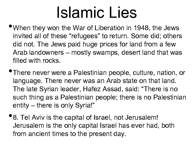 Islamic Lies • When they won the War of Liberation in 1948, the Jews