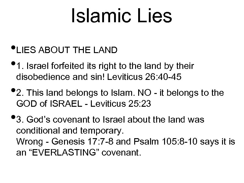 Islamic Lies • LIES ABOUT THE LAND • 1. Israel forfeited its right to