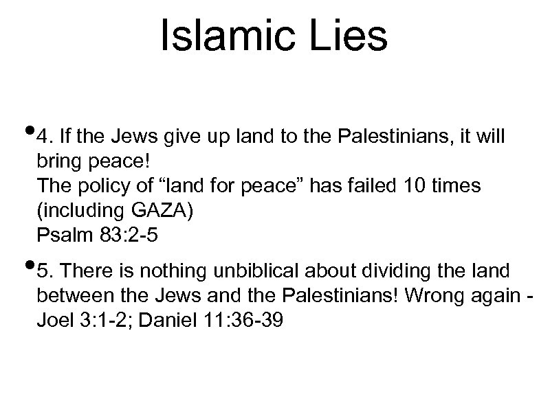 Islamic Lies • 4. If the Jews give up land to the Palestinians, it