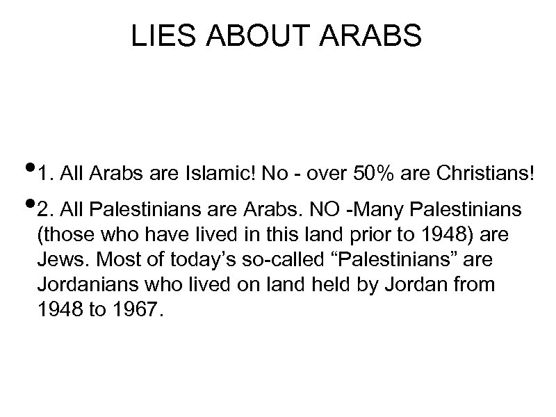 LIES ABOUT ARABS • 1. All Arabs are Islamic! No over 50% are Christians!