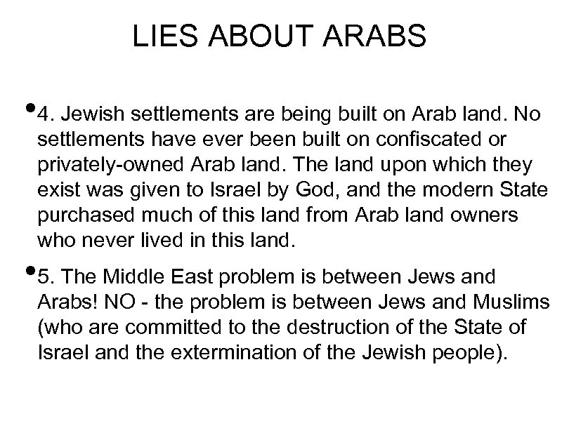 LIES ABOUT ARABS • 4. Jewish settlements are being built on Arab land. No