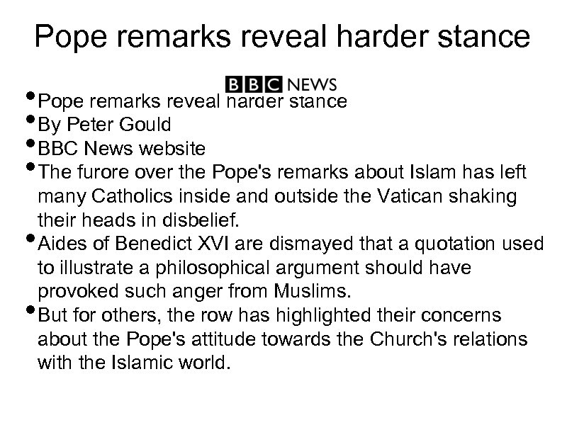 Pope remarks reveal harder stance • Pope remarks reveal harder stance • By Peter