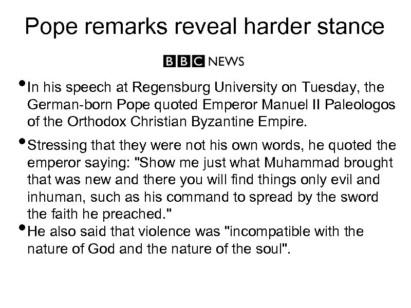 Pope remarks reveal harder stance • In his speech at Regensburg University on Tuesday,