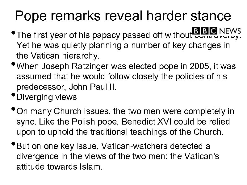 Pope remarks reveal harder stance • The first year of his papacy passed off
