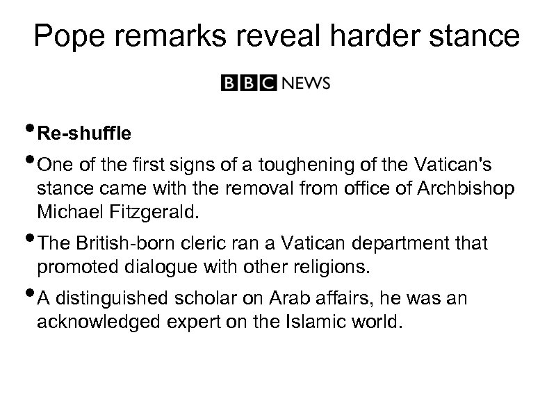 Pope remarks reveal harder stance • Re-shuffle • One of the first signs of