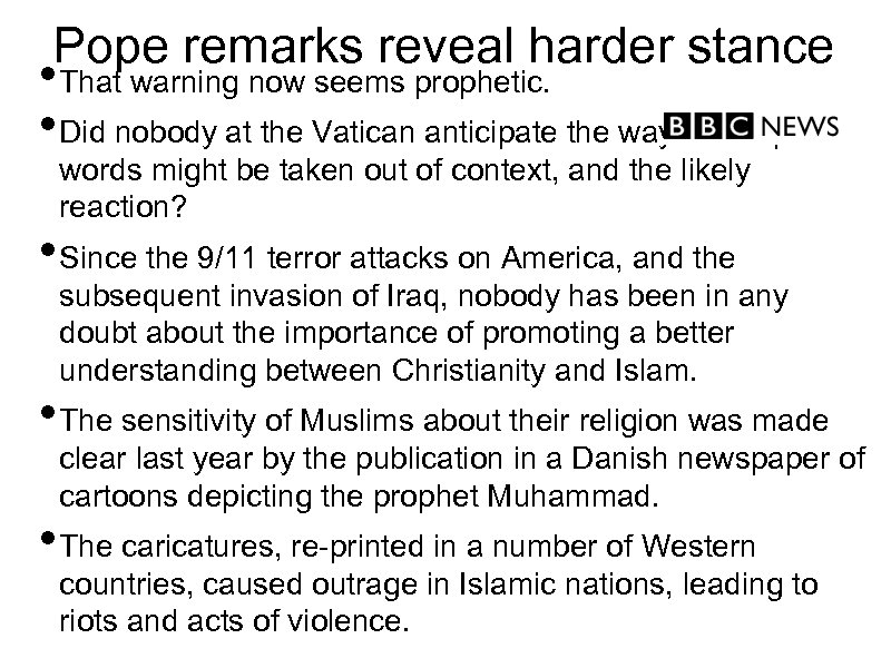 Pope remarks reveal harder stance • That warning now seems prophetic. • Did nobody