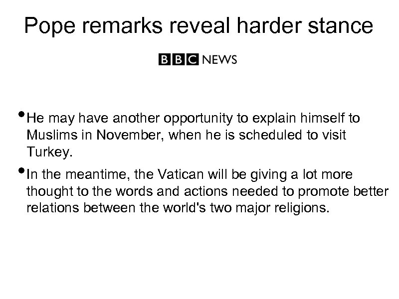 Pope remarks reveal harder stance • He may have another opportunity to explain himself