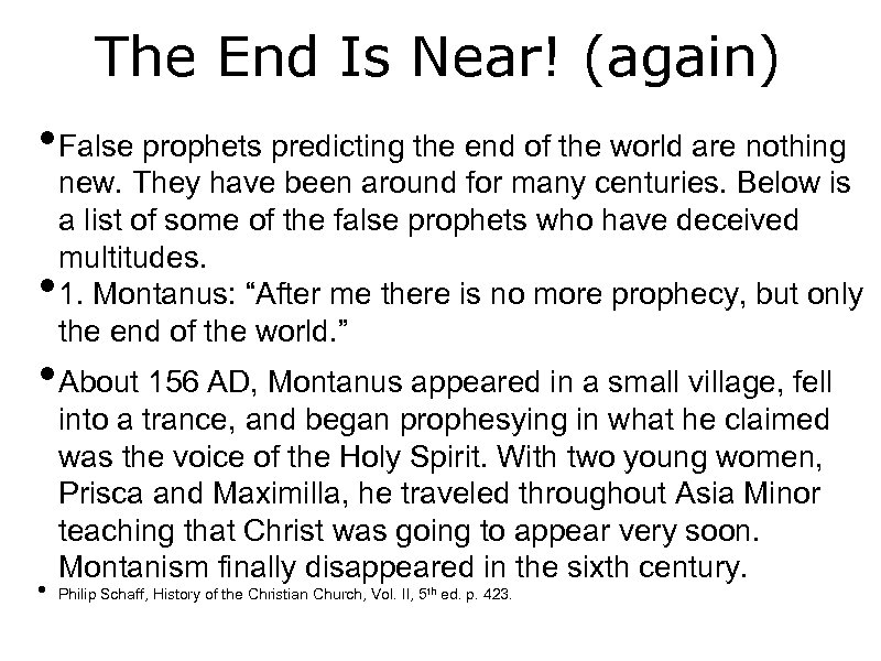 The End Is Near! (again) • False prophets predicting the end of the world
