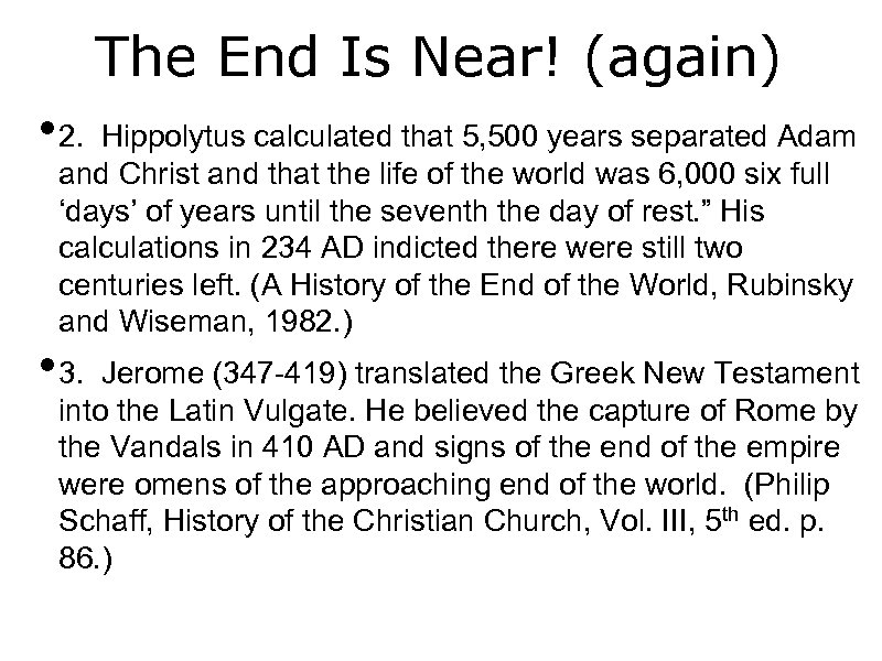 The End Is Near! (again) • 2. Hippolytus calculated that 5, 500 years separated