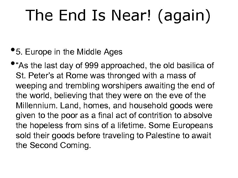 """The End Is Near! (again) • 5. Europe in the Middle Ages • """"As"""