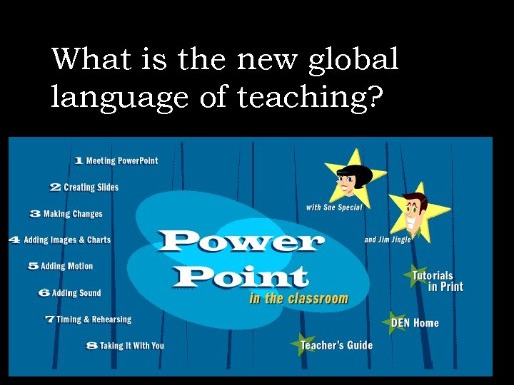 What is the new global language of teaching?