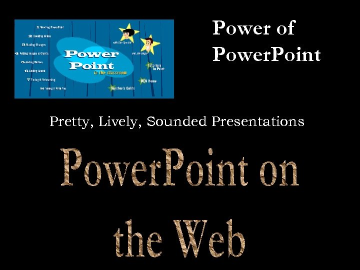 Power of Power. Point Pretty, Lively, Sounded Presentations