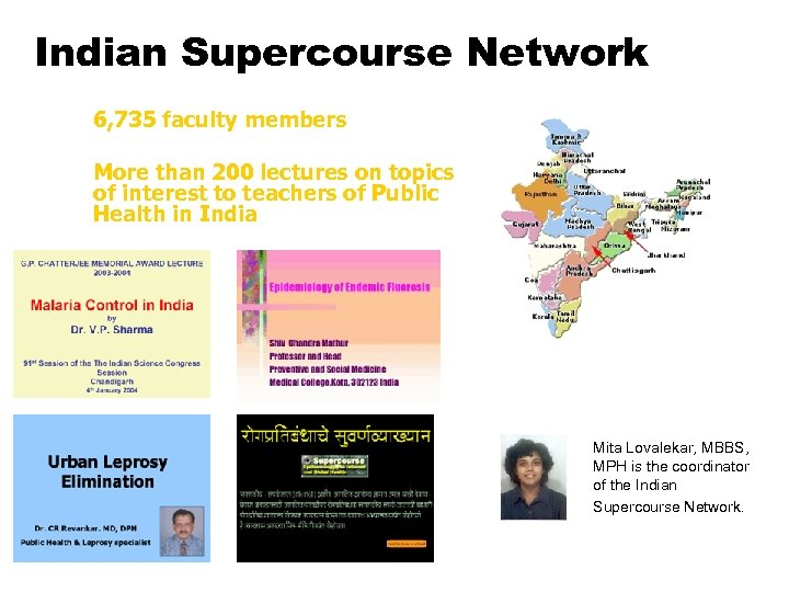 Indian Supercourse Network 6, 735 faculty members More than 200 lectures on topics of