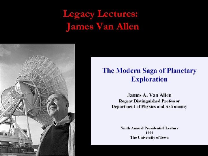Legacy Lectures: James Van Allen