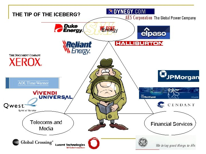 THE TIP OF THE ICEBERG? Energy Telecoms and Media Financial Services