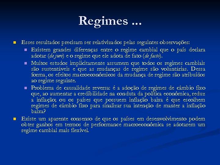 Regimes. . . n n Esses resultados precisam ser relativizados pelas seguintes observações: n