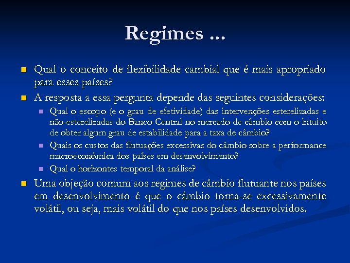 Regimes. . . n n Qual o conceito de flexibilidade cambial que é mais