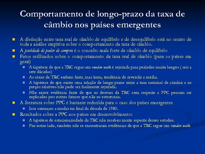 Comportamento de longo-prazo da taxa de câmbio nos países emergentes n n n A