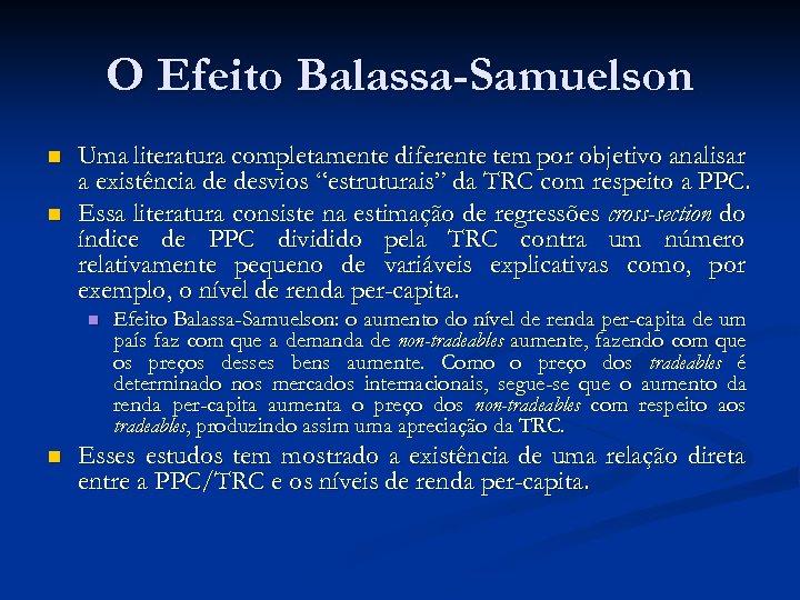 O Efeito Balassa-Samuelson n n Uma literatura completamente diferente tem por objetivo analisar a