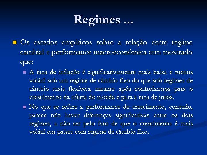 Regimes. . . n Os estudos empíricos sobre a relação entre regime cambial e