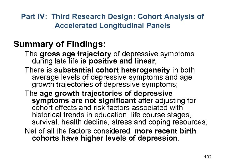 Part IV: Third Research Design: Cohort Analysis of Accelerated Longitudinal Panels Summary of Findings: