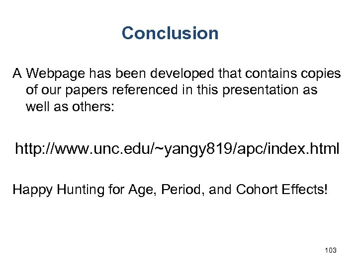 Conclusion A Webpage has been developed that contains copies of our papers referenced in