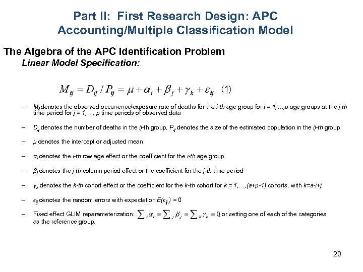 Part II: First Research Design: APC Accounting/Multiple Classification Model The Algebra of the APC