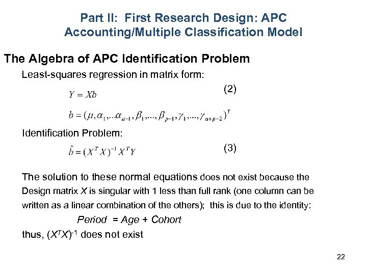 Part II: First Research Design: APC Accounting/Multiple Classification Model The Algebra of APC Identification
