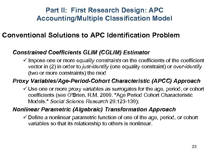 Part II: First Research Design: APC Accounting/Multiple Classification Model Conventional Solutions to APC Identification