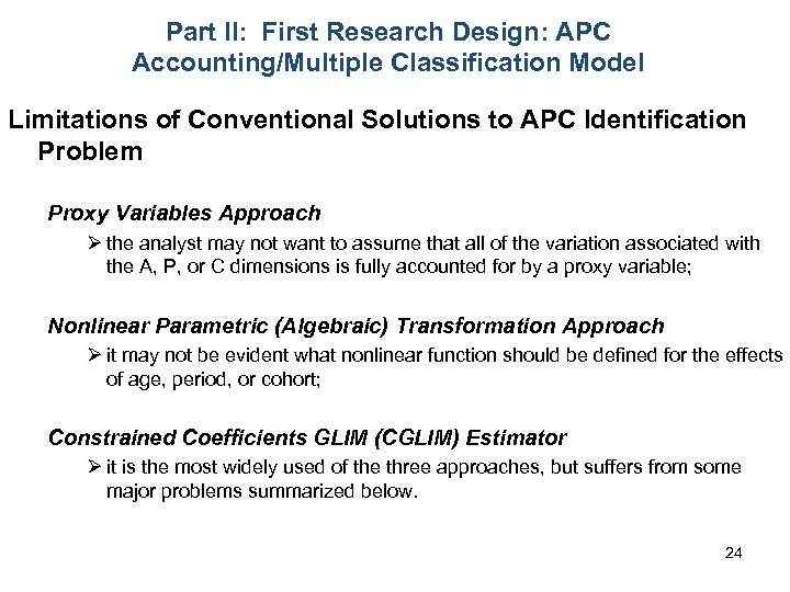 Part II: First Research Design: APC Accounting/Multiple Classification Model Limitations of Conventional Solutions to