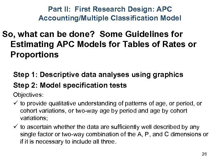 Part II: First Research Design: APC Accounting/Multiple Classification Model So, what can be done?
