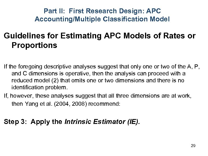 Part II: First Research Design: APC Accounting/Multiple Classification Model Guidelines for Estimating APC Models