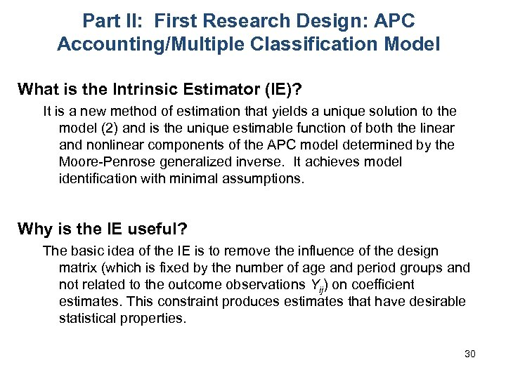 Part II: First Research Design: APC Accounting/Multiple Classification Model What is the Intrinsic Estimator