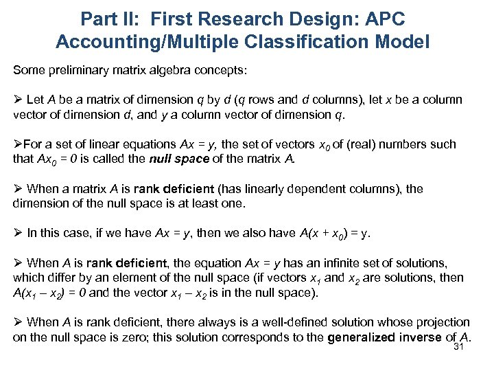 Part II: First Research Design: APC Accounting/Multiple Classification Model Some preliminary matrix algebra concepts: