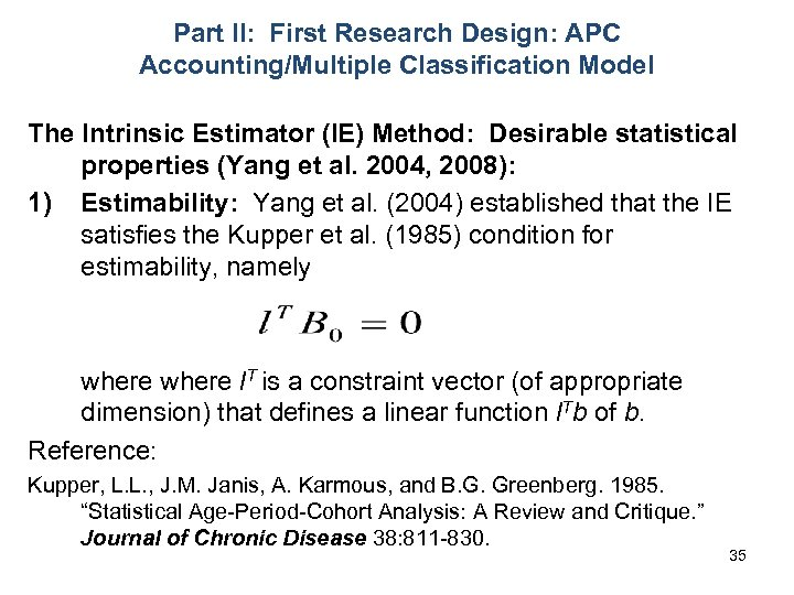 Part II: First Research Design: APC Accounting/Multiple Classification Model The Intrinsic Estimator (IE) Method: